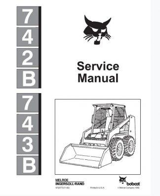 Bobcat 742B, 743B Skid-Steer Loader Service Manual