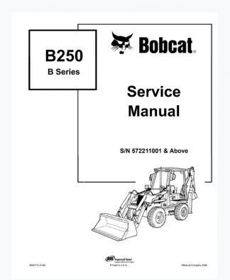 Bobcat B250 B Series Loader Backhoe Service Manual