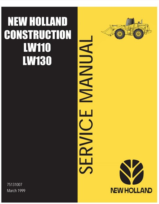 New Holland LW110 & LW130 Wheel Loader Service Manual
