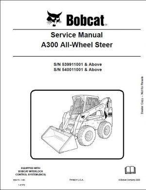 Bobcat A300 All-Wheel Steer Loader Service Manual