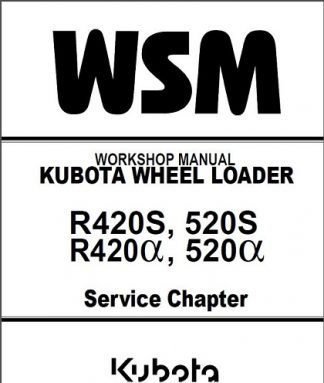 Kubota R420S, R520S Wheel Loader Workshop Manual