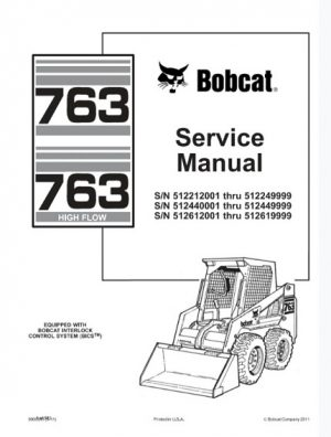 Bobcat 763, 763 HIGH FLOW Skid Steer Loader Service Repair Manual