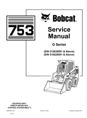 Bobcat 753 Skid Steer Loader (G Series) Service Repair Manual