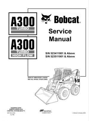 Bobcat A300 Turbo, A300 Turbo High Flow Skid Steer Loader Service Repair Manual